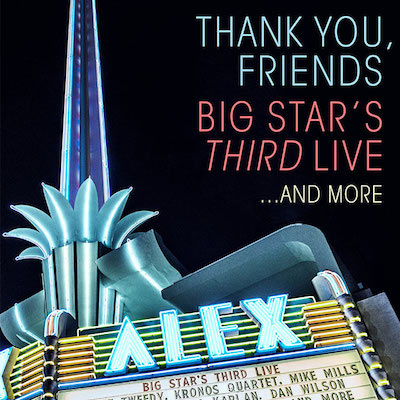 Various - Thank You, Friends: Big Star's Third Live...And More
