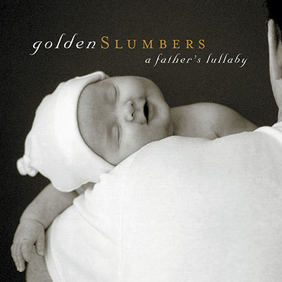 Various Artists - Golden Slumbers: A Father's Lullaby