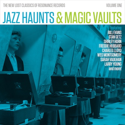 Various - Jazz Haunts & Magic Vaults: The New Lost Classics Of Resonance Records, Vol. 1