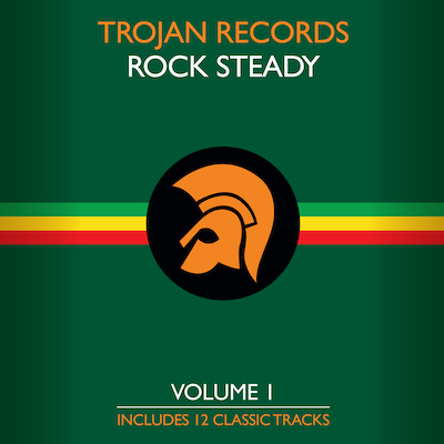 Trojan Records Presents - Trojan Records – The Best Of Rock Steady Vol. 1