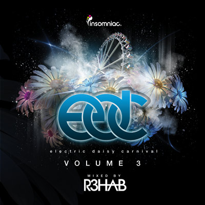 Various Artists - Electric Daisy Carnival Vol. 3 - Mixed By R3hab