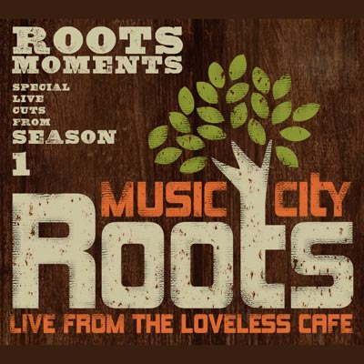 Various Artists - Music City Roots - Roots Moments (Season 1)