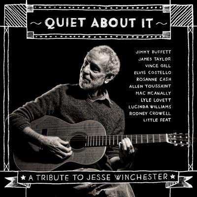 Various Artists - Quiet About It: A Tribute To Jesse Winchester