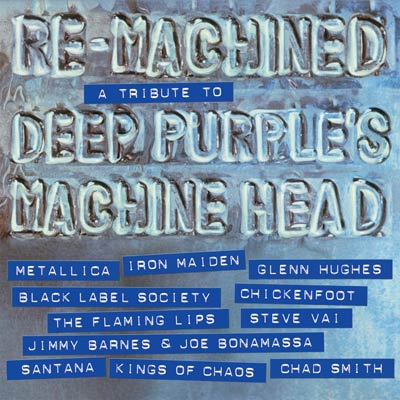 Various Artists - Re-Machined: A Tribute To Deep Purple's 'Machine Head'