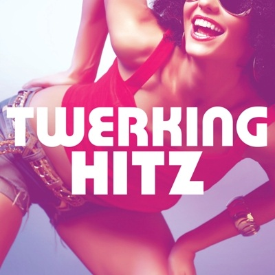 Various Artists - Twerking Hitz