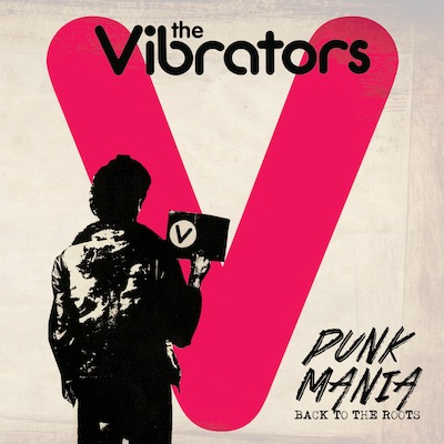 The Vibrators - Punk Mania - Back To The Roots