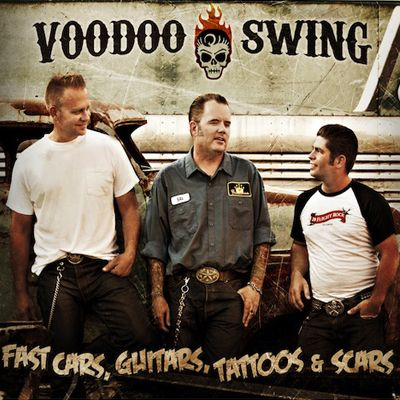 Voodoo Swing - Fast Cars, Guitars, Tattoos & Scars