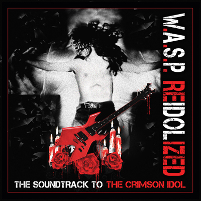 W.A.S.P. - RE-IDOLIZED: The Soundtrack To The Crimson Idol (CD+DVD)