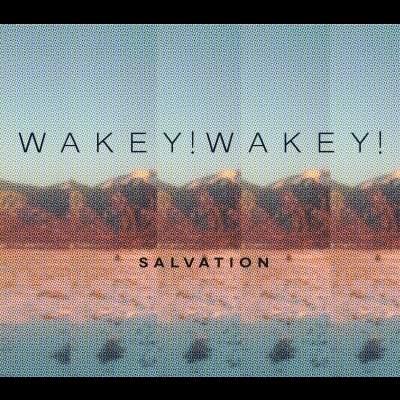 Wakey Wakey - Salvation