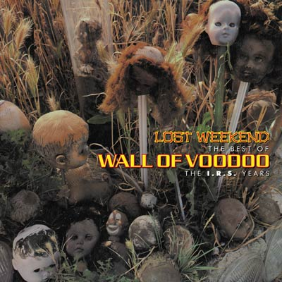 Wall Of Voodoo - Lost Weekend: The Best Of Wall Of Voodoo