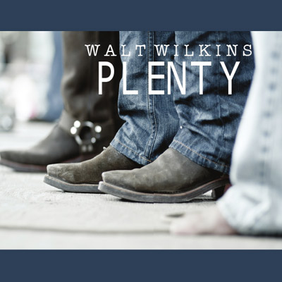 Walt Wilkins - Plenty