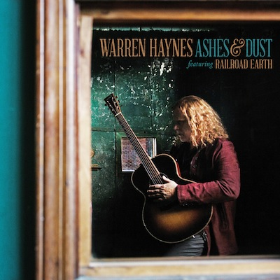 Warren Haynes (Feat. Railroad Earth) - Ashes & Dust
