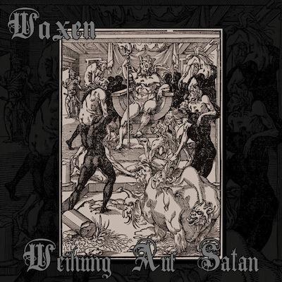 Waxen - Weihung Auf Satan