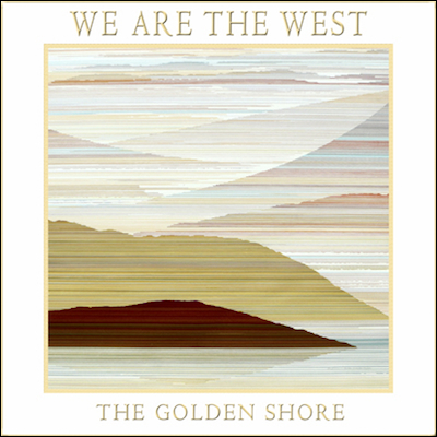 We Are The West - The Golden Shore