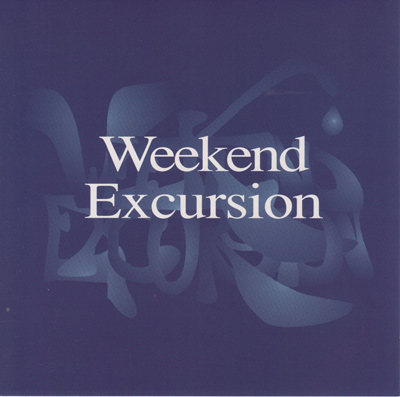 Weekend Excursion - Weekend Excursion (Digital Only)