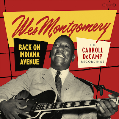 Wes Montgomery - Back On Indiana Avenue: The Carroll DeCamp Recordings (Vinyl) RSD Exclusive
