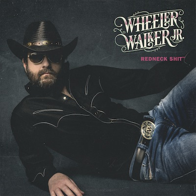 Wheeler Walker Jr. - Redneck Shit