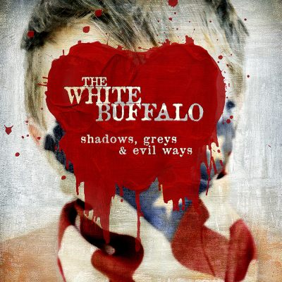 The White Buffalo - Shadows, Greys & Evil Ways