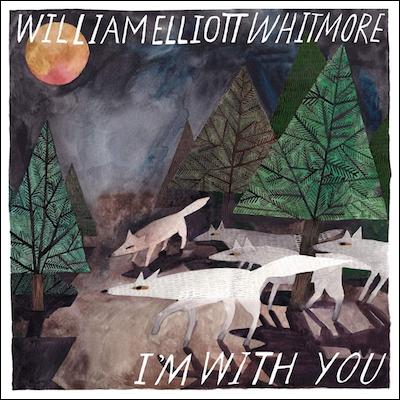 William Elliott Whitmore - I'm With You