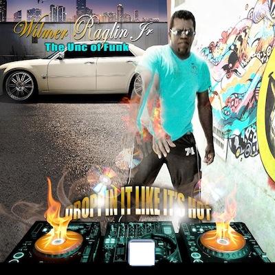 Wilmer Raglin Jr. - Droppin' It Like It's Hot