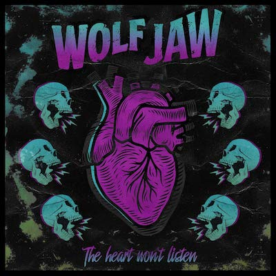 Wolf Jaw - The Heart Won't Listen