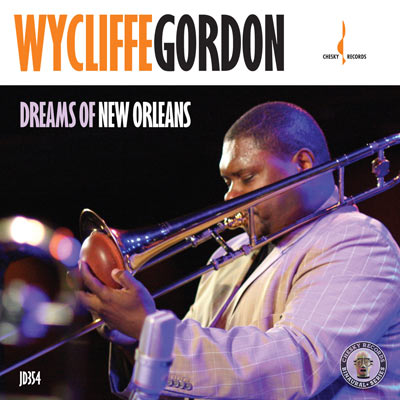 Wycliffe Gordon - Dreams Of New Orleans