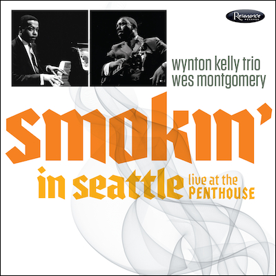 Wes Montgomery & Wynton Kelly - Smokin' In Seattle: Live At The Penthouse (1966)