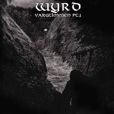 Wyrd - Vargtimmen Pt. 1 (Reissue)