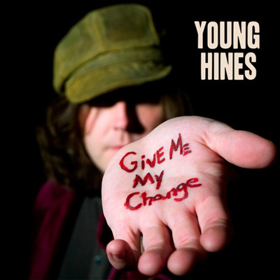Young Hines - Give Me My Change