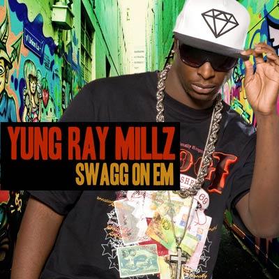 Yung Ray Millz - Swagg On Em (Digital Single)