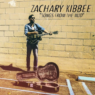 Zachary Kibbee - Songs From The Mud (Digital Only)