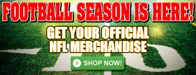 Football Season Is Here/Get Your Official NFL Merchandise!