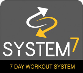 System 7 - 7 Day Workout System