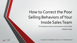 How to correct the poor selling behaviors of your inside sales team.