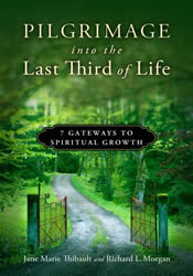 Pilgrimage into the Last Third of Life: 7 Gateways to Spiritual Growth