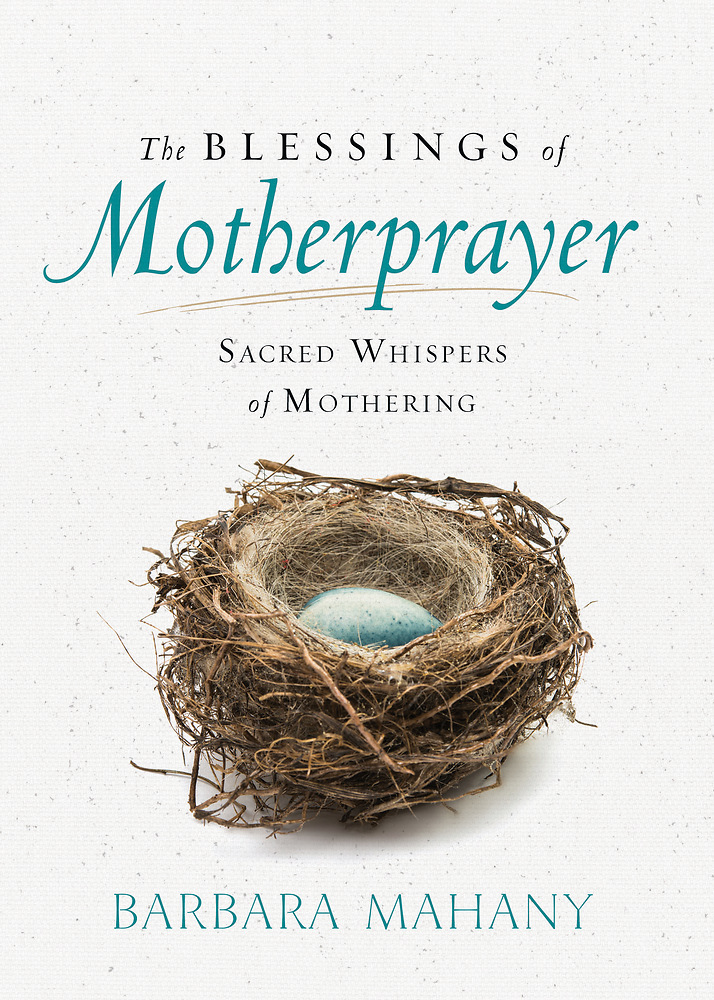 The Blessings of Motherprayer by Barbara Mahany