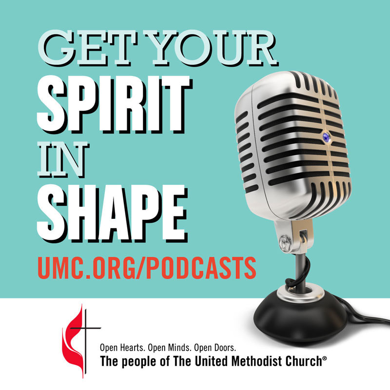 Get Your Spirit in Shape is a production of United Methodist Communications.