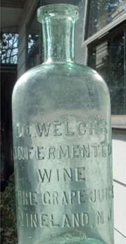 "An early Welch's bottle reads, ""Dr. Welch's Unfermented Wine, Pure Grape Juice, Vineland, NJ"""