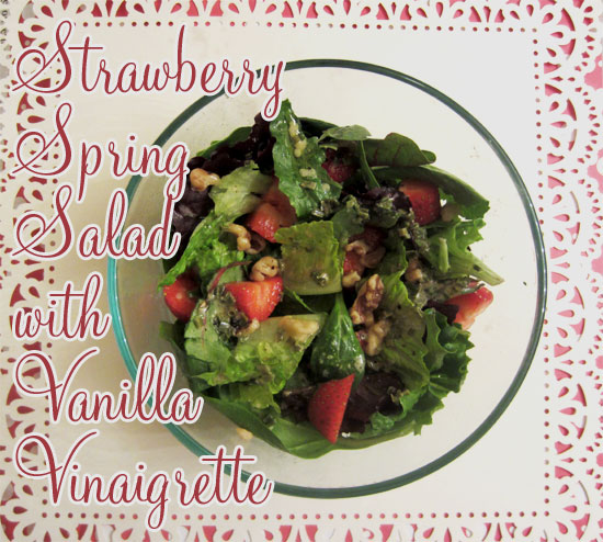 Strawberry Spring Salad with Vanilla Vinaigrette