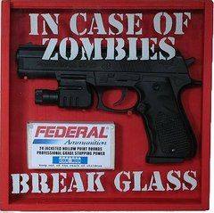In-case-of-zombies-break-glass