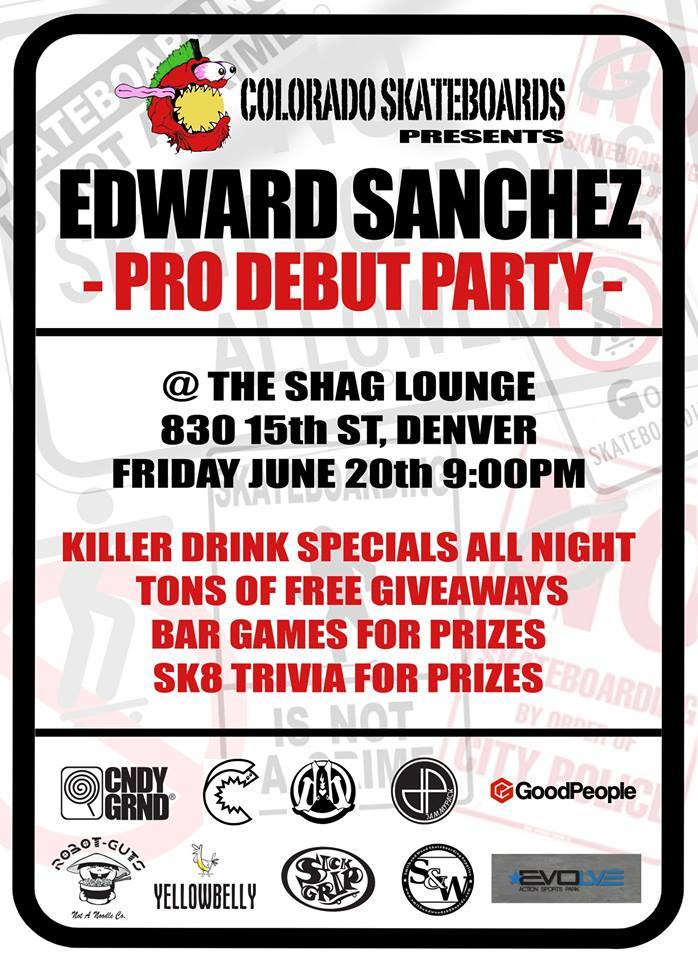 Edward Sanchez has been doing big things this year - so come celebrate his pro debut and join our @coloradoskateboards friends on June 21st at the Shag Lounge in Denver, Colorado - this party should be one for the books