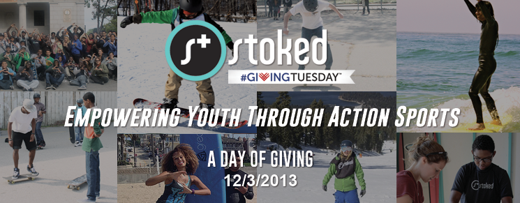 Today is the day to give, show your support for Stoked Mentoring and give youth the opportunity to be successful adults through mentoring and action sports