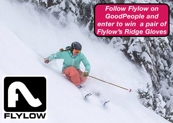 Friday is the last day to win a pair of Flylow Gear gloves by following Flylow on GoodPeople.com - so check out their profile and start liking because these gloves are rad! http://goodpeople.com/flylowgear