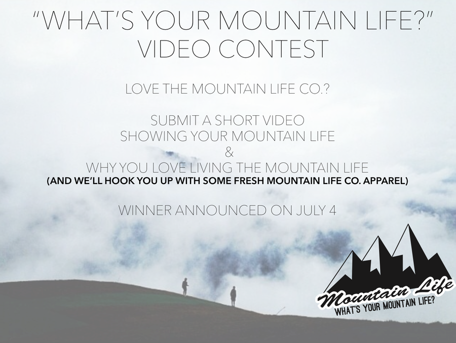 "Love living the #MountainLife? Love the #mountainlifeco? Submit a short #Video to enter our ""What's Your #MountainLife?"" #contest snap a short video telling us about your #mountainlife or show us your favorite #Mountain past time"