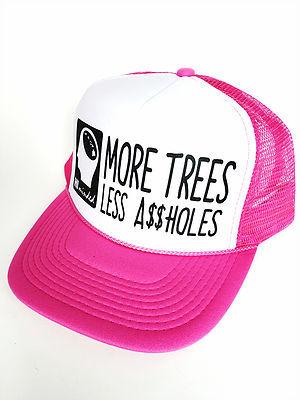 Hi Minded More Trees Less A$$ Holes Trucker Hat