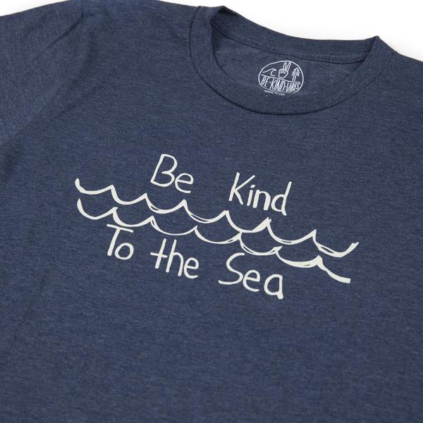 Clothing - Be Kind Vibes To the Sea