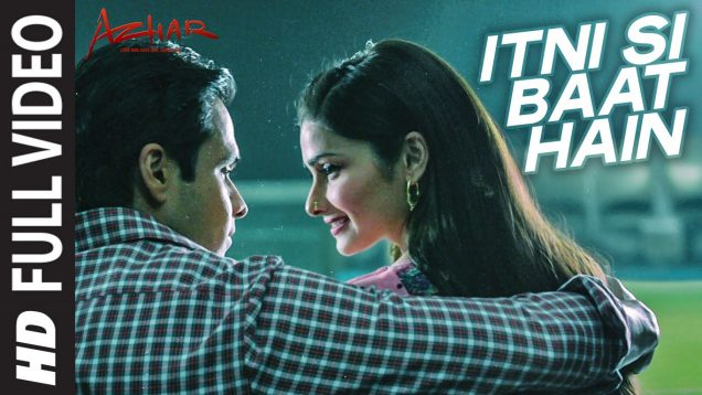 Emraan Hashmi and Prachi Desai Romantic Song – Azhar