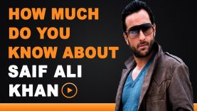 Saif Ali Khan – How Much Do You Know About Your Star