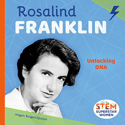 Rosalind Franklin: Unlocking DNA