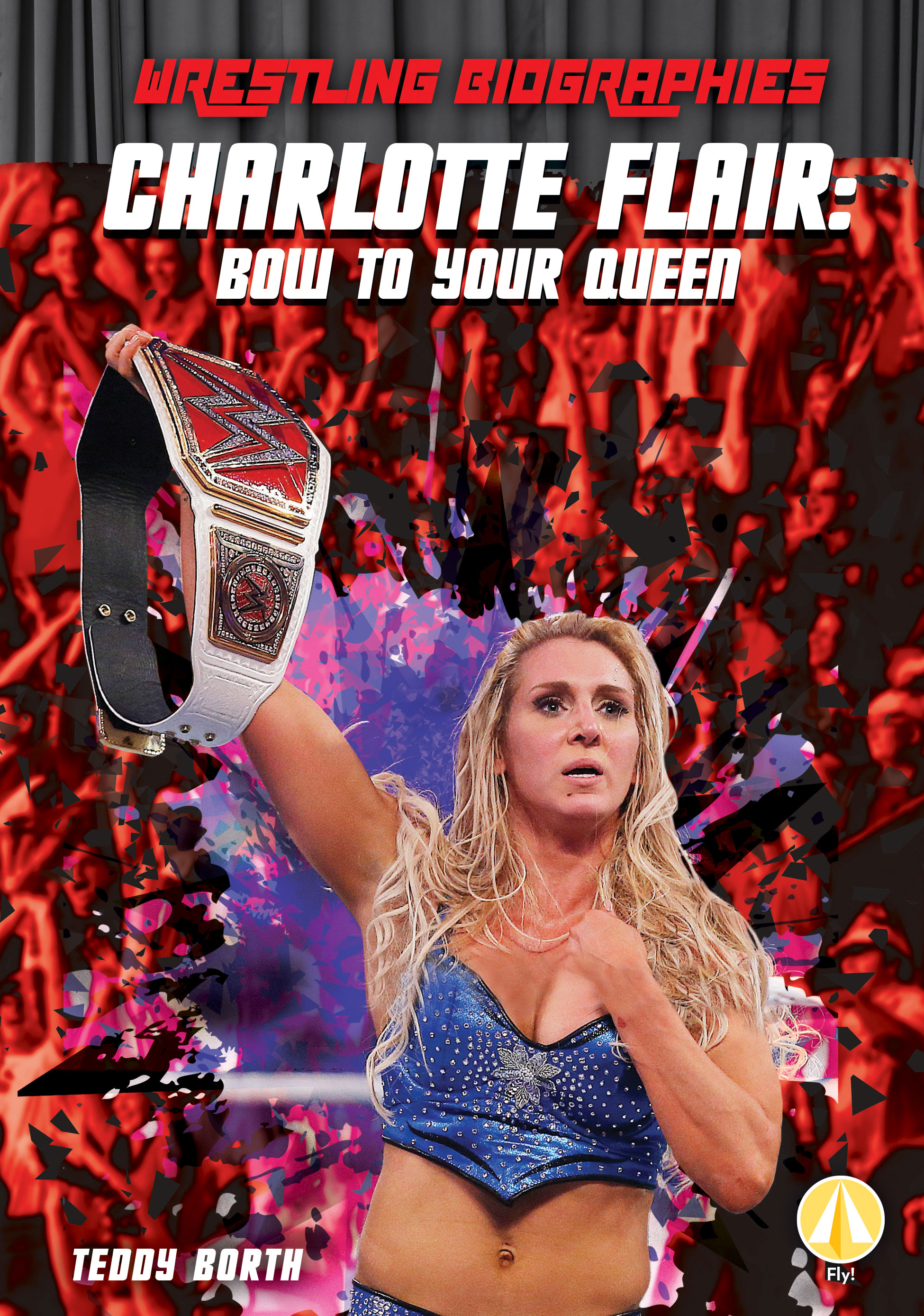 Charlotte Flair: Bow to Your Queen